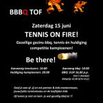 Aanmelden BBBQ 'Tennis on Fire' zaterdag 15 juni